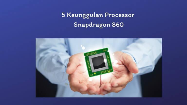 5 Keunggulan Processor Snapdragon 860