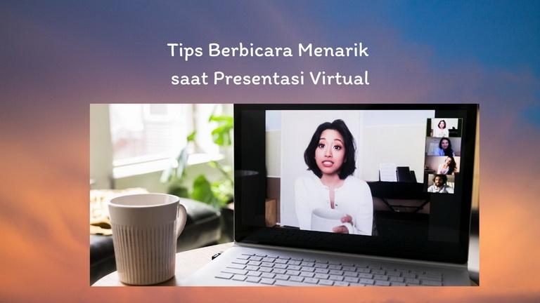 Tips Berbicara Menarik saat Presentasi Virtual